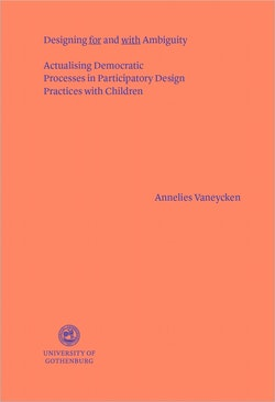 Designing for and with ambiguity : actualising democratic processes in participatory design practices with children