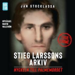 Stieg Larssons arkiv : nyckeln till Palmemordet