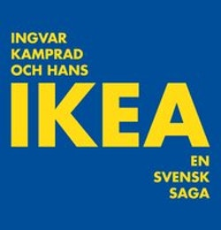 Ingvar Kamprad och hans IKEA: en svensk saga
