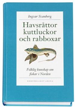 Havsråttor, kuttluckor och rabboxar : folklig kunskap om fiskar i Norden