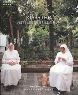 Kloster : vistelser i stilla rum