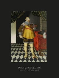 Kunglig glans : måleri, konsthantverk och möbler