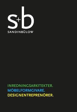 S+B Sandin Bülow. Inredningsarkitekter ; Möbelformgivare ; Designentreprenörer