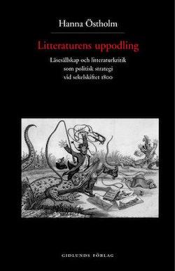 Litteraturens uppodling : läsesällskap och litteraturkritik som politisk st