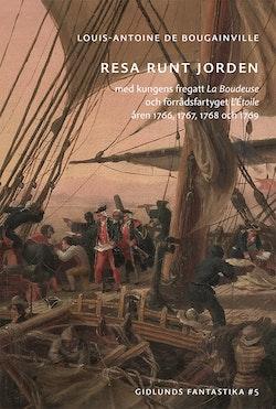 Resa runt jorden med kungens fregatt La Boudeuse och förrådsfartyget L'Étoile åren 1766, 1767, 1768 och 1769