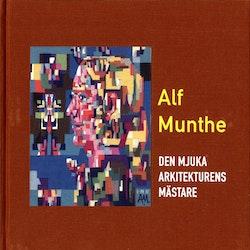 Alf Munthe : den mjuka arkitekturens mästare