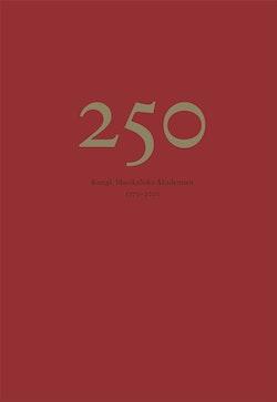 250 : Kungl. Musikaliska Akademien 1771-2021