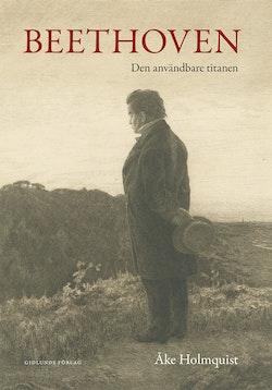 Beethoven : den användbare titanen
