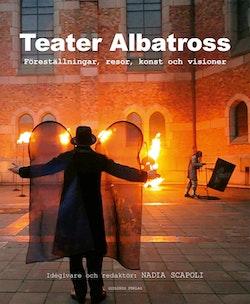 Teater Albatross : föreställningar, resor, konst och visioner