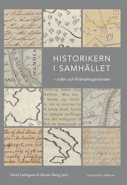 Historikern i samhället : roller och förändringsmönster