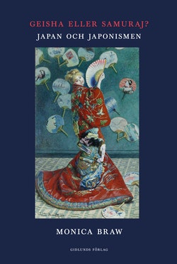 Geisha eller samuraj? Japan och japonismen