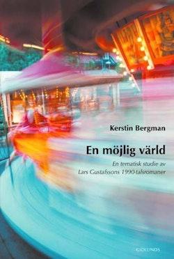 En möjlig värld : en tematisk studie av Lars Gustafssons 1990-talsromaner