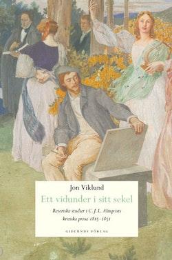 Ett vidunder i sitt sekel : retoriska studier i C.J.L. Almqvists kritiska p