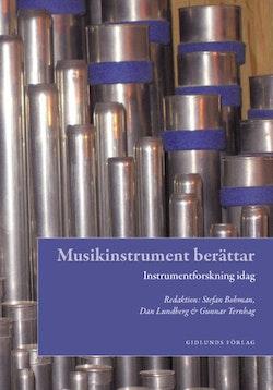 Musikinstrument berättar : instrumentforskning idag