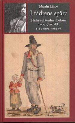 I fädrens spår? : bönder och överhet i Dalarna under 1700-talet