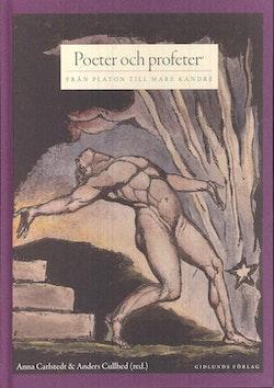 Poeter och profeter : från Platon till Mare Kandre