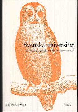 Svenska universitet : lärdomsborgar eller politiska instrument?