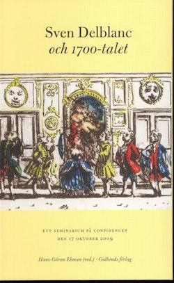 Delblanc och 1700-talet - Ett seminarium på Confidencen den 17 oktober 2009