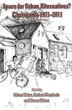 Space for Urban Alternatives? Christiania 1971-2011
