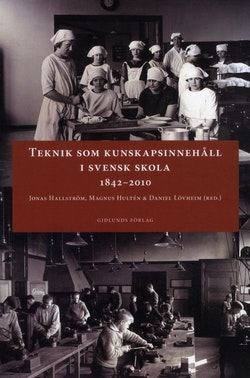 Teknik som kunskapsinnehåll i svensk skola 1842-2010