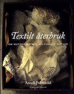 Textilt återbruk : om materiellt och kulturellt slitage