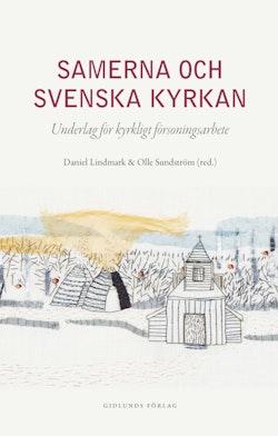 Samerna och Svenska kyrkan : underlag för kyrkligt försoningsarbete