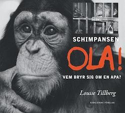 Schimpansen Ola! : vem bryr sig om en apa?