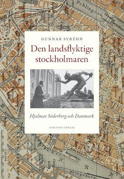 Den landsflyktige stockholmaren : Hjalmar Söderberg och Danmark