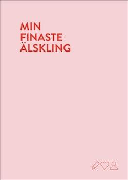 Min finaste älskling : en fyll-i-bok