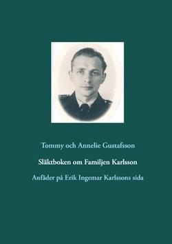Släktboken om Familjen Karlsson : Anfäder på Erik Ingemar Karlssons sida