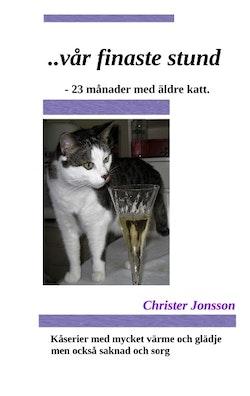 ...vår finaste stund : 23 månader med äldre katt