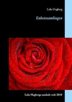 Enhetssamlingen : Loke Hagbergs samlade verk 2019