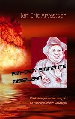 Bim - den eminente missilern : omskolningen av Bim Jong-sus på fiskepension
