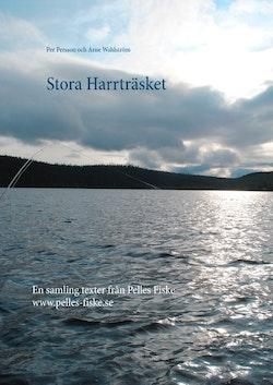 Stora Harrträsket : en samling texter från Pelles Fiske