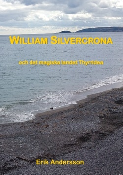 William Silvercrona och det magiska landet Thyrridea