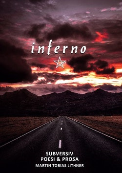 Inferno : subversiv poesi & prosa
