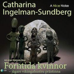 Forntida kvinnor :Jägare Vikingahustru Prästinna