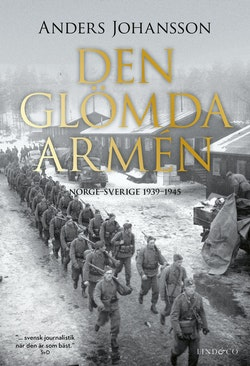 Den glömda armén : Norge - Sverige 1939-1945