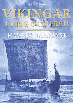 Vikingar i krig och fred : Havets härskare