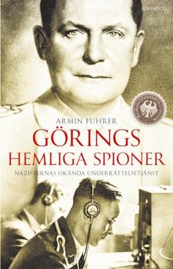 Görings hemliga spioner : nazisternas okända underrättelsetjänst