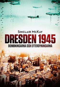Dresden 1945 : bombningarna och efterdyningarna