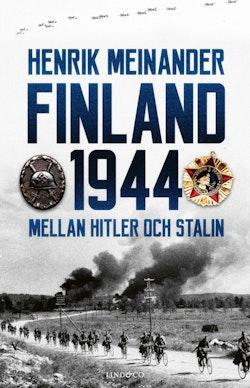 Finland 1944 - Mellan Hitler och Stalin