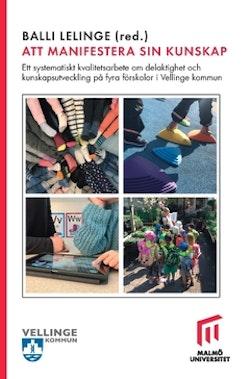 Att manifestera sin kunskap : ett systematiskt kvalitetsarbete, om delaktighet och kunskapsutveckling på fyra förskolor i Vellinge kommun