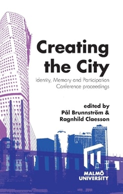 Creating the city : identity, memory and participation