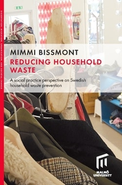 Reducing household waste : a social practice perspective on Swedish household waste prevention