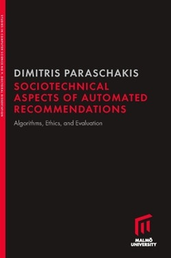 Sociotechnical aspects of automated recommendations : Algorithms, ethics, and evaluation