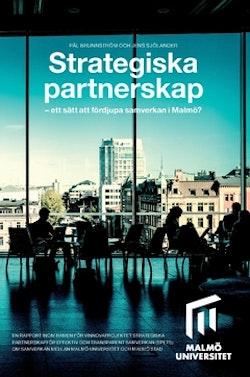 Strategiska partnerskap : ett sätt att fördjupa samverkan i Malmö?