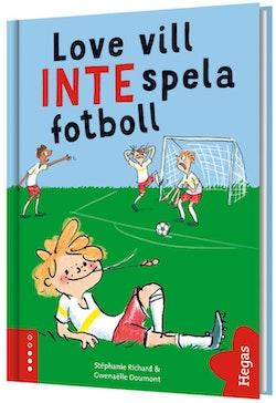 Love vill INTE spela fotboll (bok + CD)