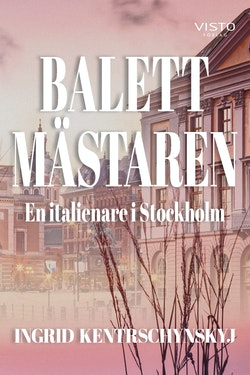 Balettmästaren : en italienare i Stockholm