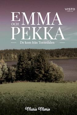 Emma och Pekka : de kom från Tornedalen